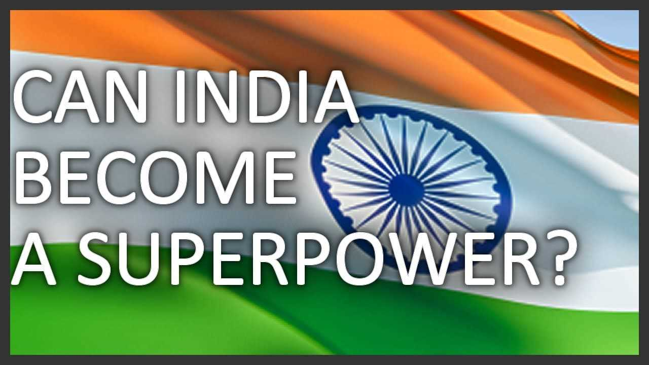 India Could be the Next Superpower or Not!!!
