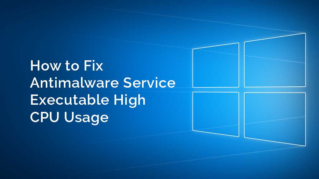 How to Fix Antimalware services executable high CPU usage 100% in windows 10