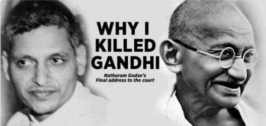 Why did I kill Gandhi?